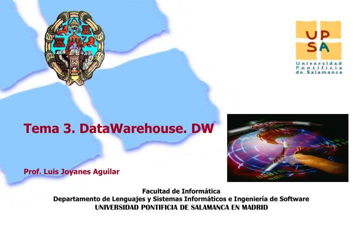 Tema 3. DataWarehouse. DW