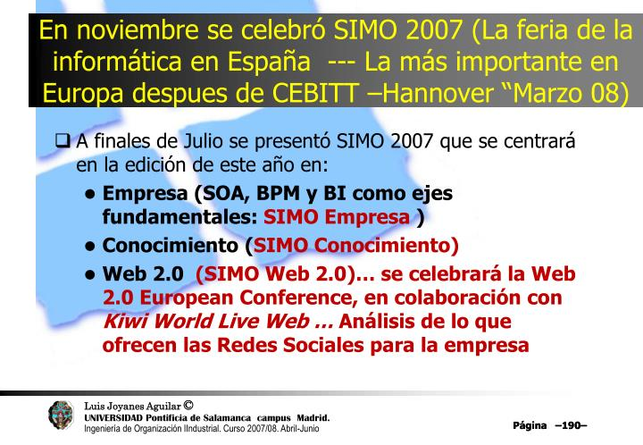 """En noviembre se celebró SIMO 2007 (La feria de la informática en España  --- La más importante en Europa despues de CEBITT –Hannover """"Marzo 08)"""