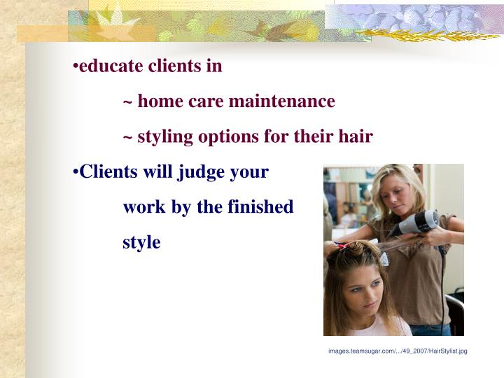 Educate clients in