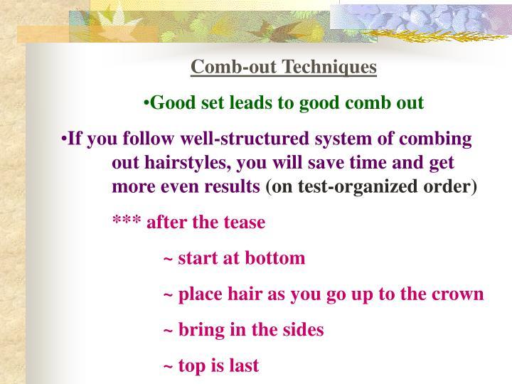 Comb-out Techniques