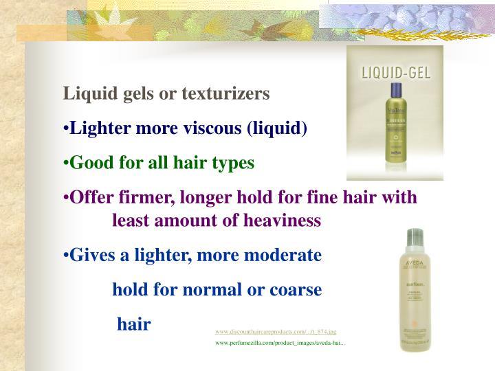 Liquid gels or texturizers