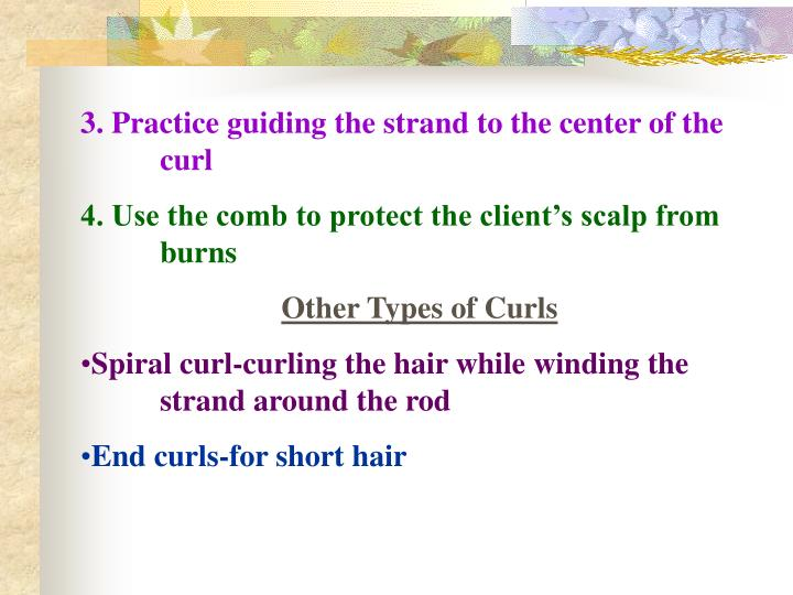 3. Practice guiding the strand to the center of the 	curl