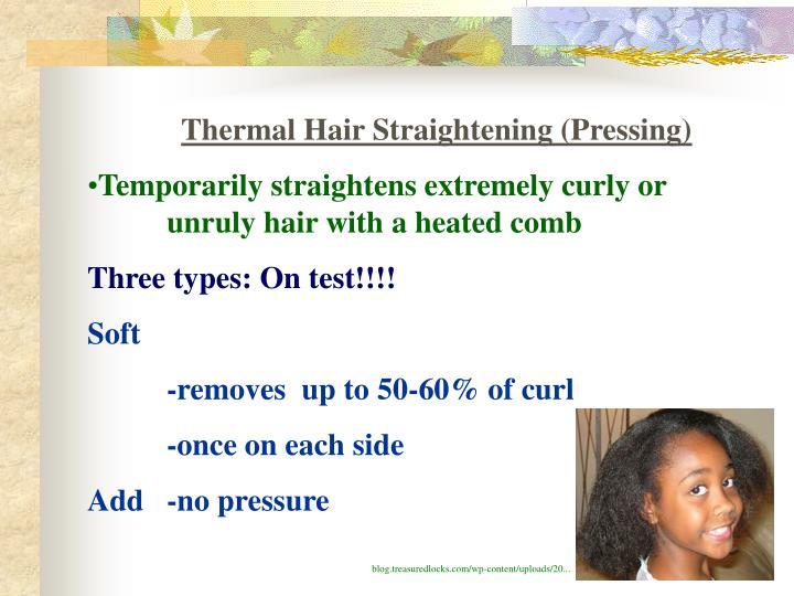 Thermal Hair Straightening (Pressing)