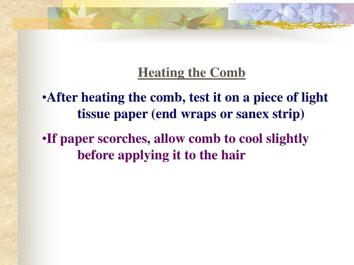 Heating the Comb