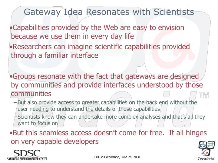 Gateway Idea Resonates with Scientists