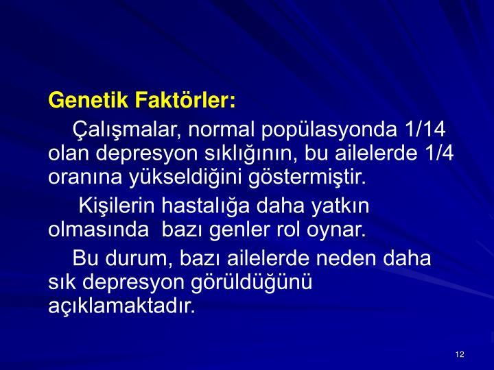 Genetik Faktörler: