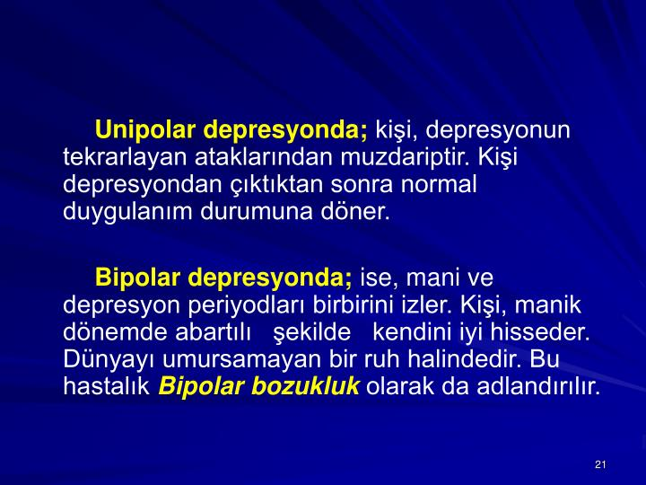Unipolar depresyonda;