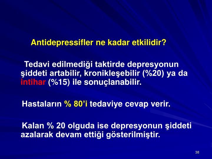 Antidepressifler ne kadar etkilidir?