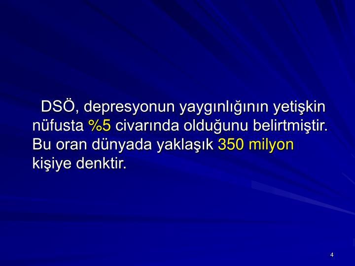 DSÖ, depresyonun yaygınlığının yetişkin nüfusta