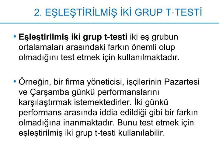 2. EŞLEŞTİRİLMİŞ İKİ GRUP T-TESTİ