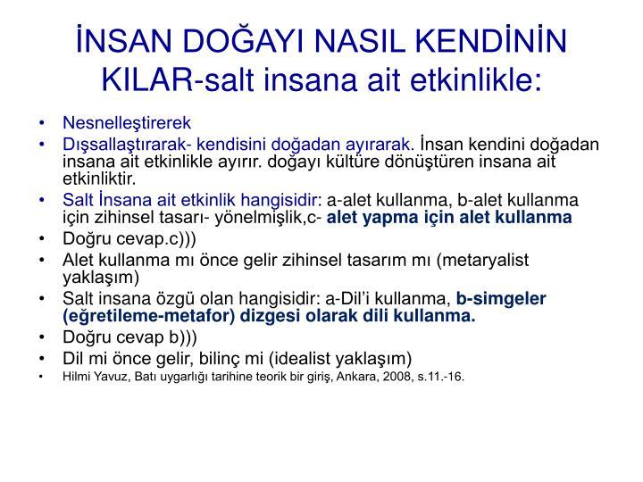NSAN DOAYI NASIL KENDNN KILAR-salt insana ait etkinlikle: