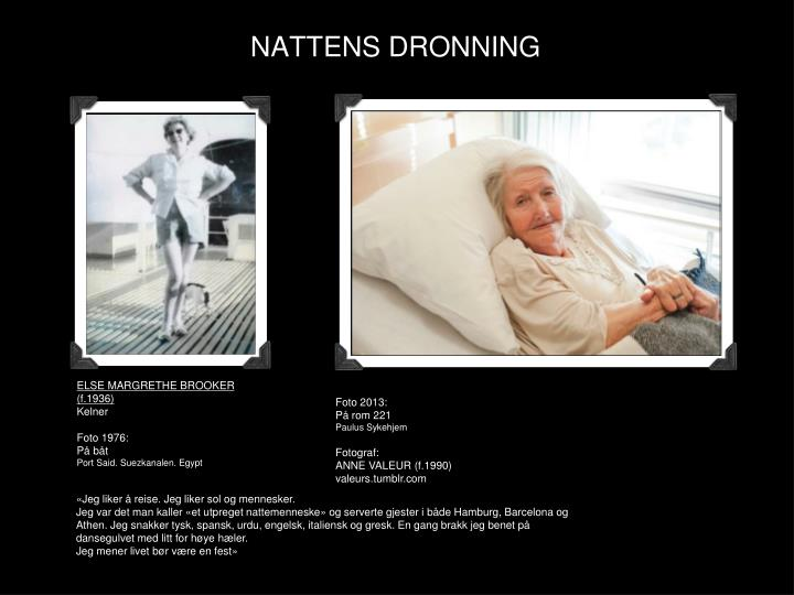 NATTENS DRONNING
