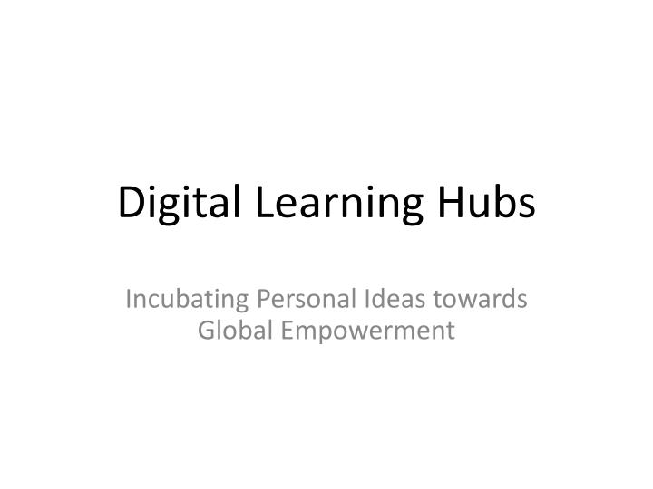 Digital Learning Hubs