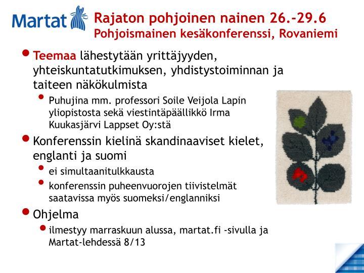 Rajaton pohjoinen nainen 26.-29.6