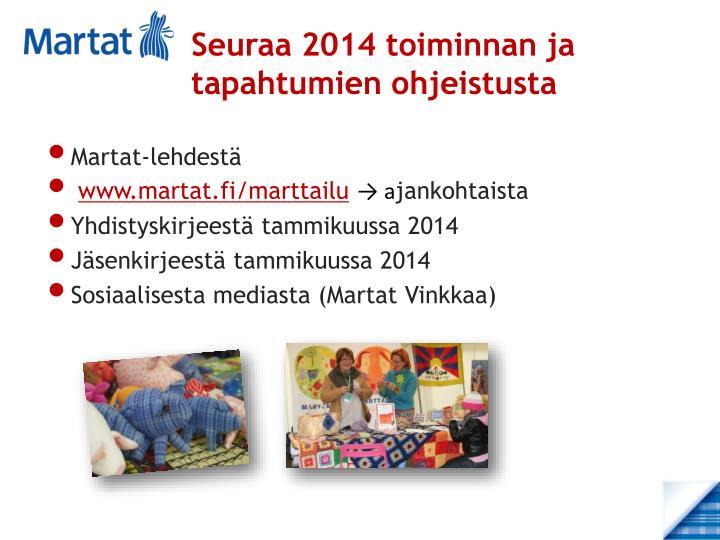 Seuraa 2014 toiminnan ja tapahtumien ohjeistusta