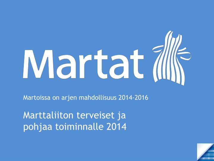 Martoissa on arjen mahdollisuus 2014-2016
