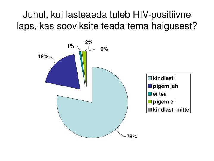 Juhul, kui lasteaeda tuleb HIV-positiivne laps, kas sooviksite teada tema haigusest?