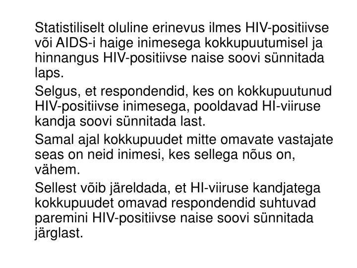 Statistiliselt oluline erinevus ilmes HIV-positiivse või AIDS-i haige inimesega kokkupuutumisel ja hinnangus HIV-positiivse naise soovi sünnitada laps.