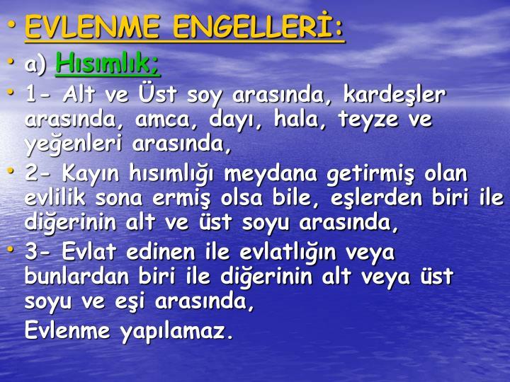 EVLENME ENGELLER: