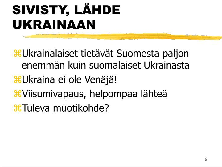 SIVISTY, LÄHDE UKRAINAAN