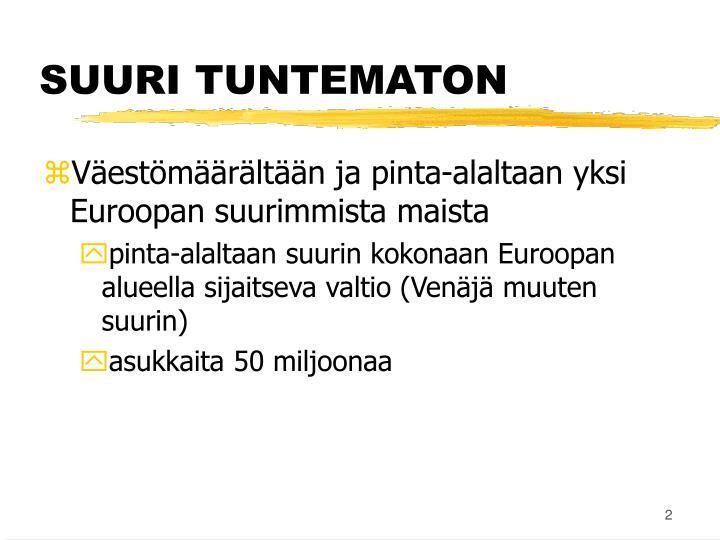 SUURI TUNTEMATON