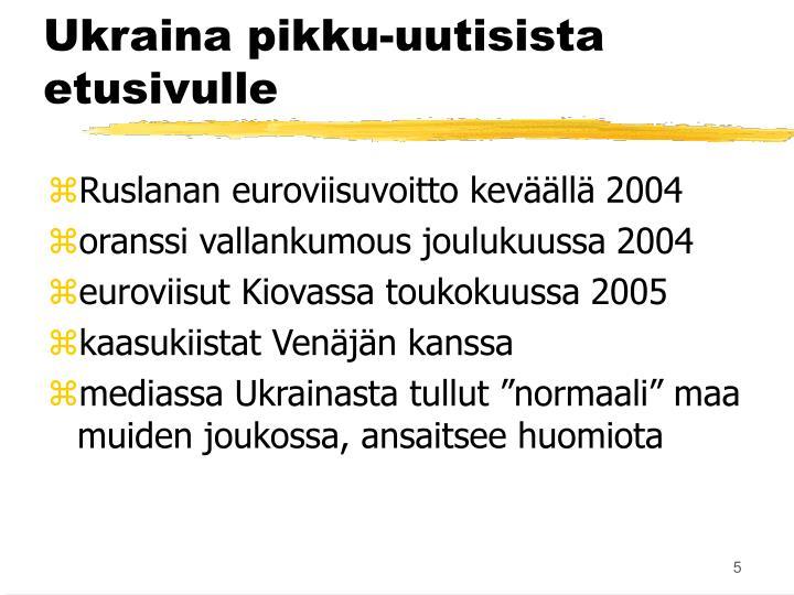 Ukraina pikku-uutisista etusivulle