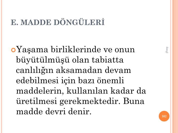 E. MADDE DNGLER