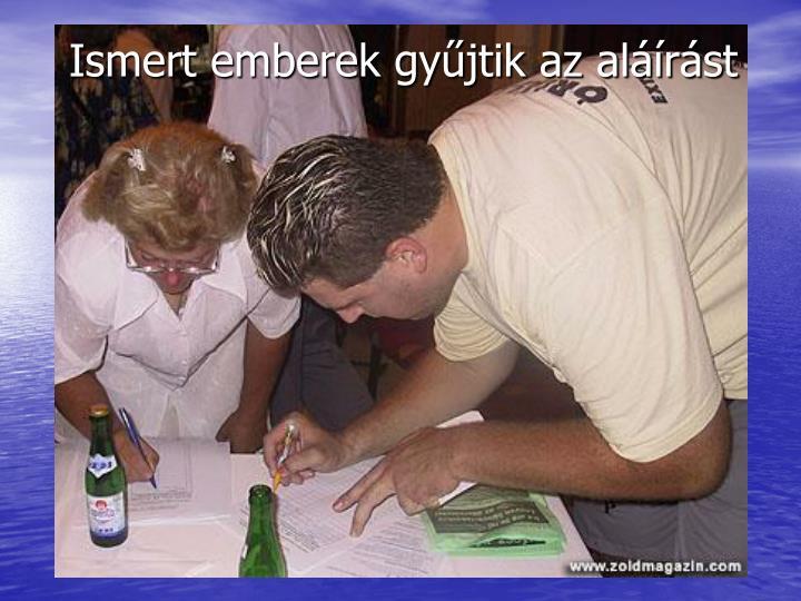 Ismert emberek gyűjtik az aláírást