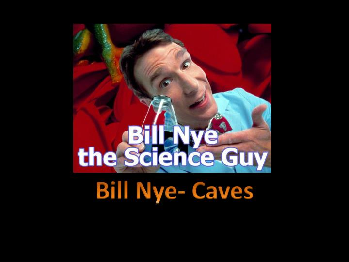 Bill Nye- Caves