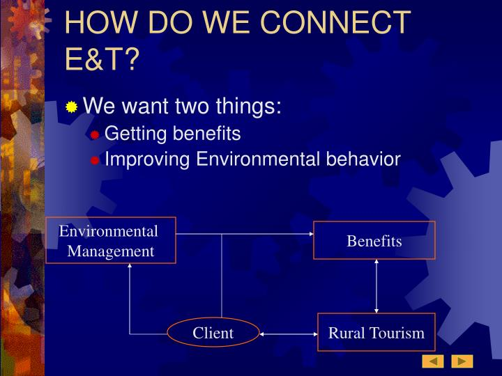 HOW DO WE CONNECT E&T?