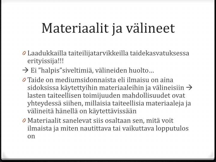 Materiaalit ja välineet
