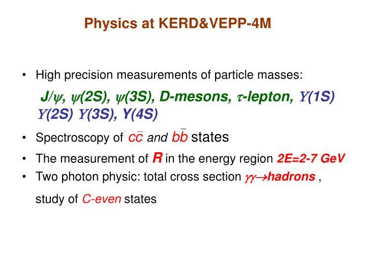 Physics at KERD&VEPP-4M