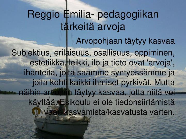 Reggio Emilia- pedagogiikan tärkeitä arvoja