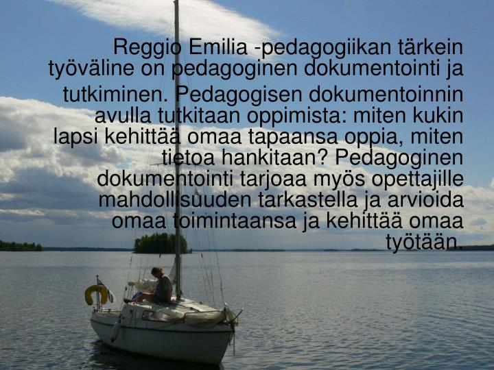 Reggio Emilia -pedagogiikan tärkein työväline on pedagoginen dokumentointi ja