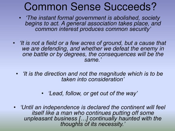 Common Sense Succeeds?