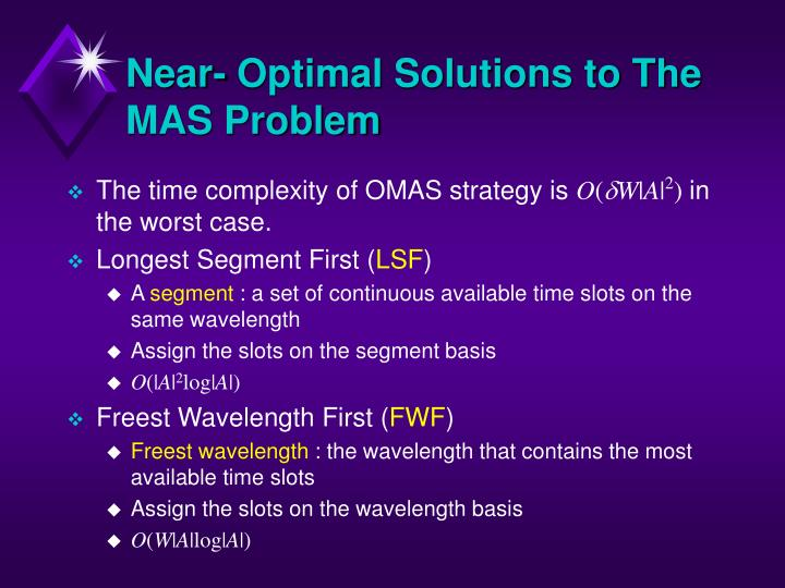Near- Optimal Solutions to The  MAS Problem
