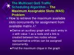 the multicast qos traffic scheduling algorithm the maximum assignable slots mas problem