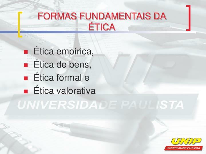 FORMAS FUNDAMENTAIS DA ÉTICA