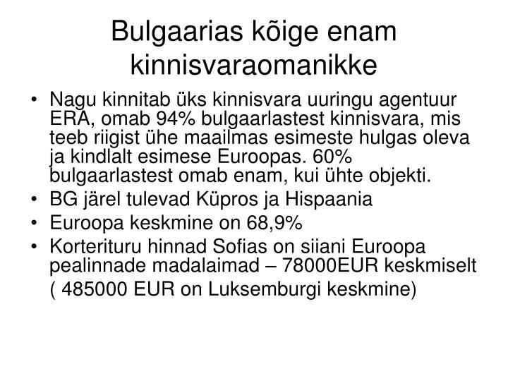 Bulgaarias kõige enam kinnisvaraomanikke