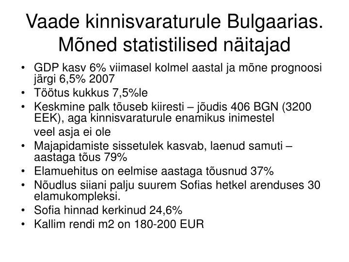 Vaade kinnisvaraturule Bulgaarias. Mõned statistilised näitajad