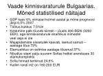 vaade kinnisvaraturule bulgaarias m ned statistilised n itajad