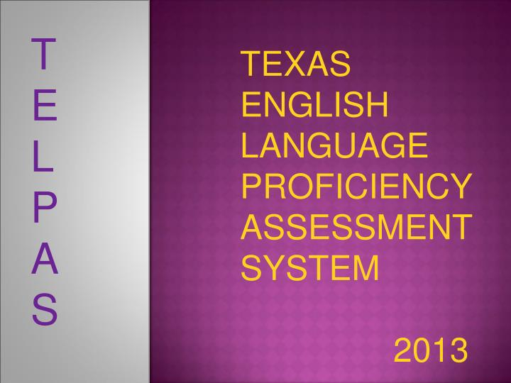 Texas english language proficiency assessment system 2013