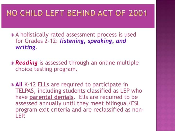A holistically rated assessment process is used for Grades 2-12: