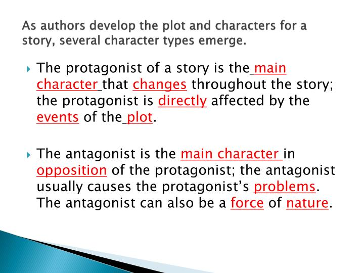 As authors develop the plot and characters for a story, several character types emerge.