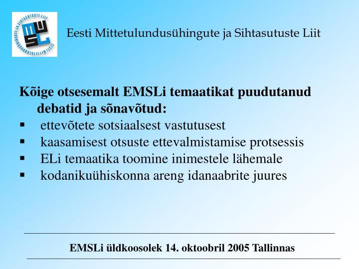 Kõige otsesemalt EMSLi temaatikat puudutanud debatid ja sõnavõtud