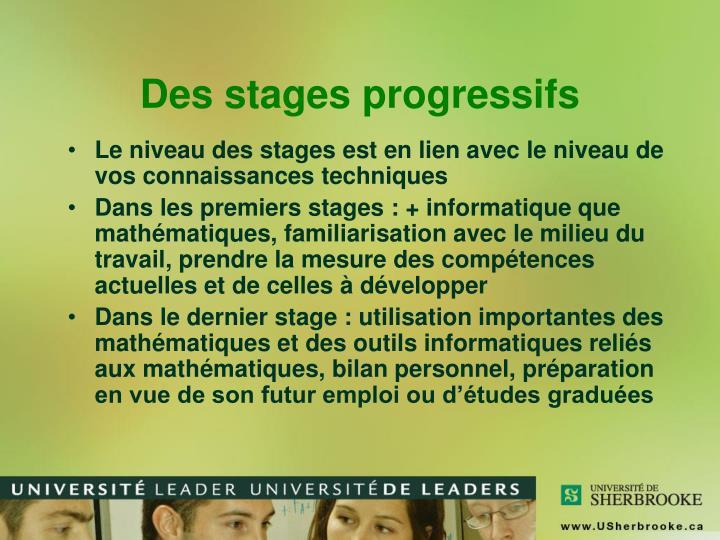 Des stages progressifs