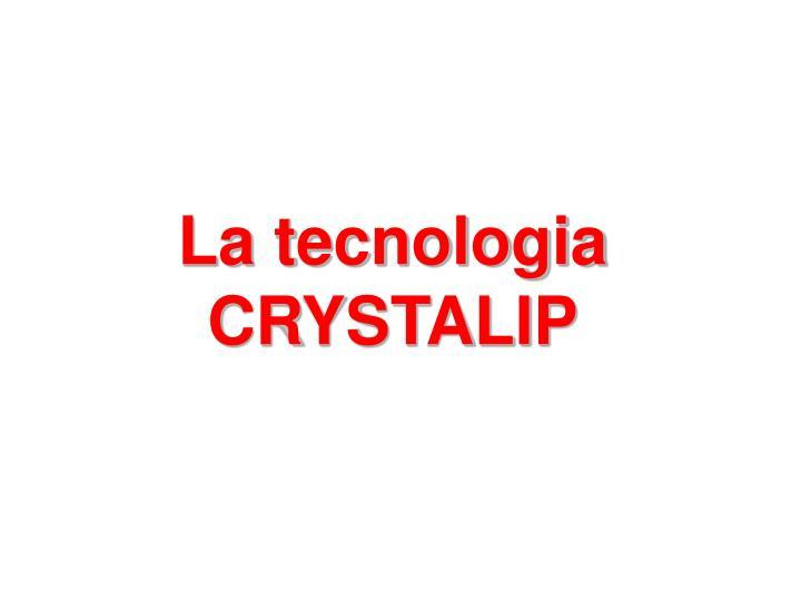 La tecnologia CRYSTALIP