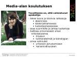 media alan koulutuksen