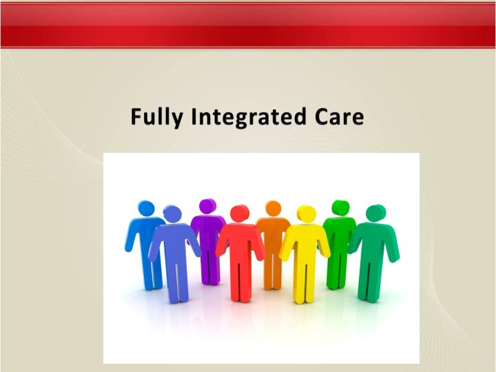 Fully Integrated Care