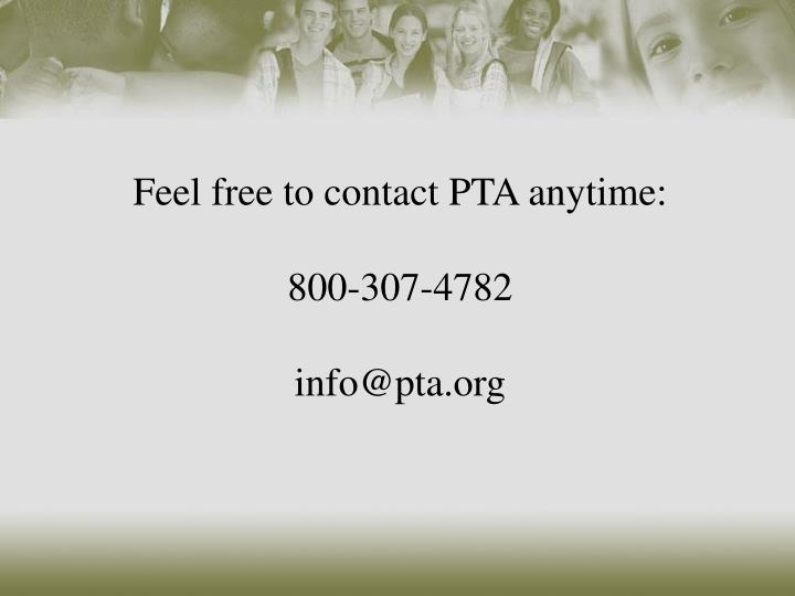 Feel free to contact PTA anytime: